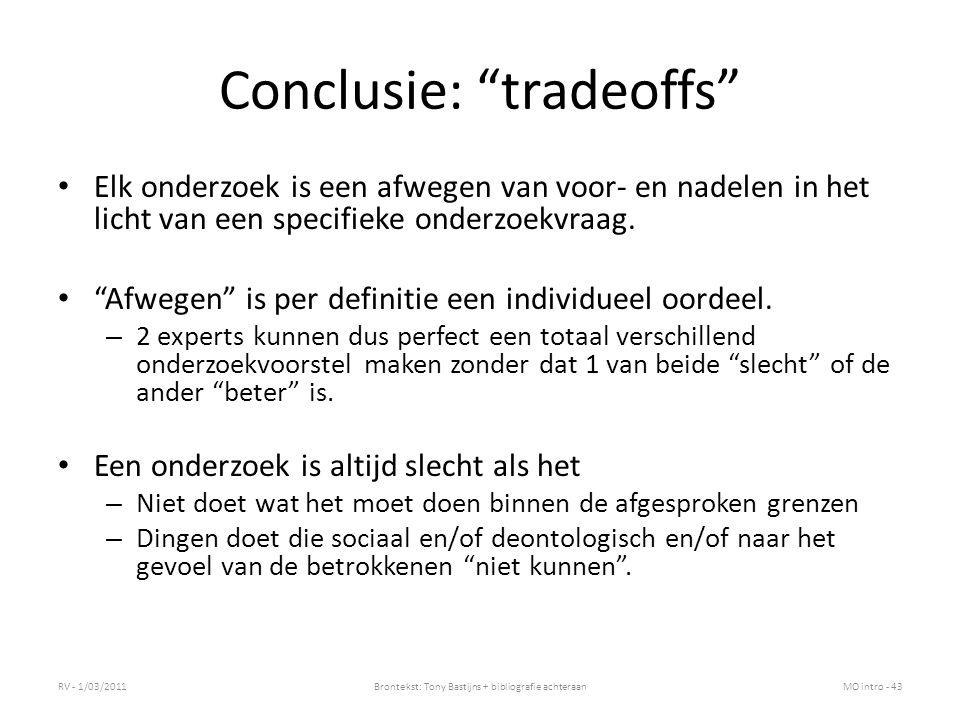"""Conclusie: """"tradeoffs"""" Elk onderzoek is een afwegen van voor- en nadelen in het licht van een specifieke onderzoekvraag. """"Afwegen"""" is per definitie ee"""