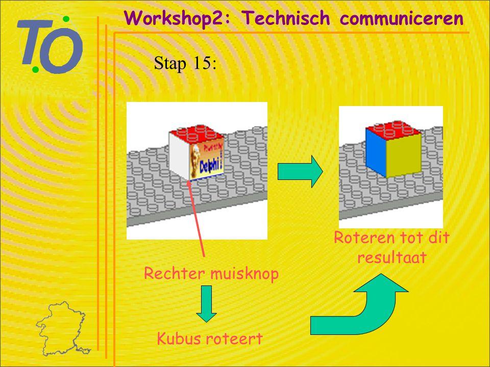Rechter muisknop Workshop2: Technisch communiceren Stap 15: Kubus roteert Roteren tot dit resultaat