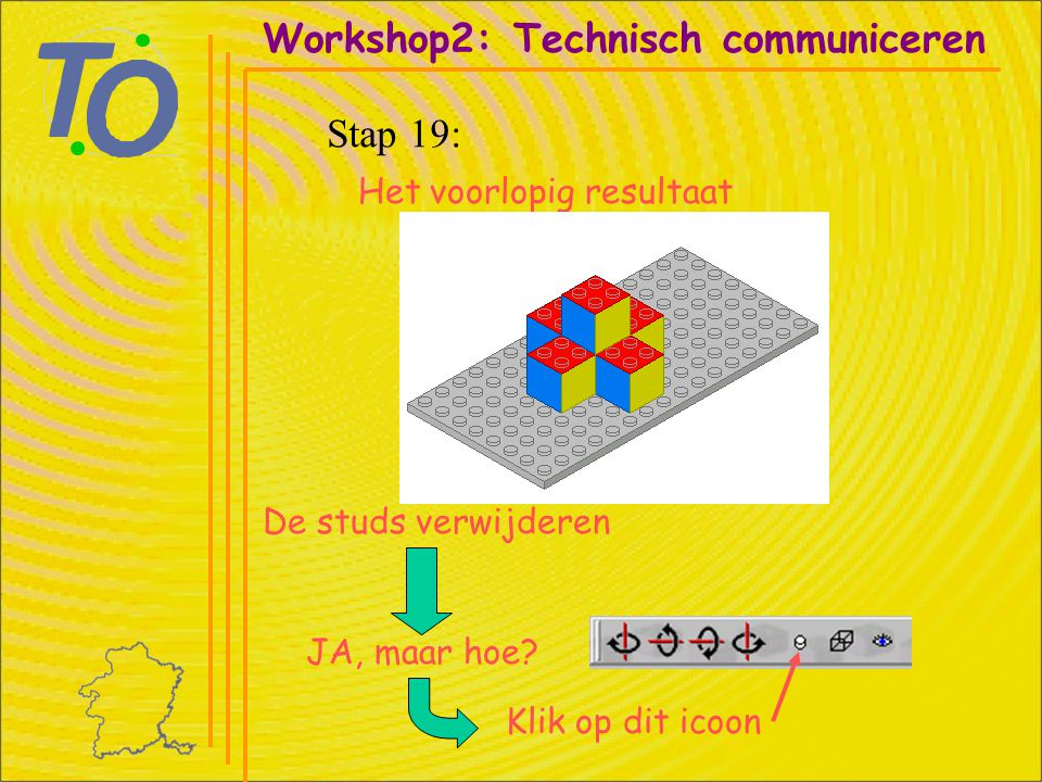 Workshop2: Technisch communiceren Stap 19: Het voorlopig resultaat De studs verwijderen JA, maar hoe? Klik op dit icoon