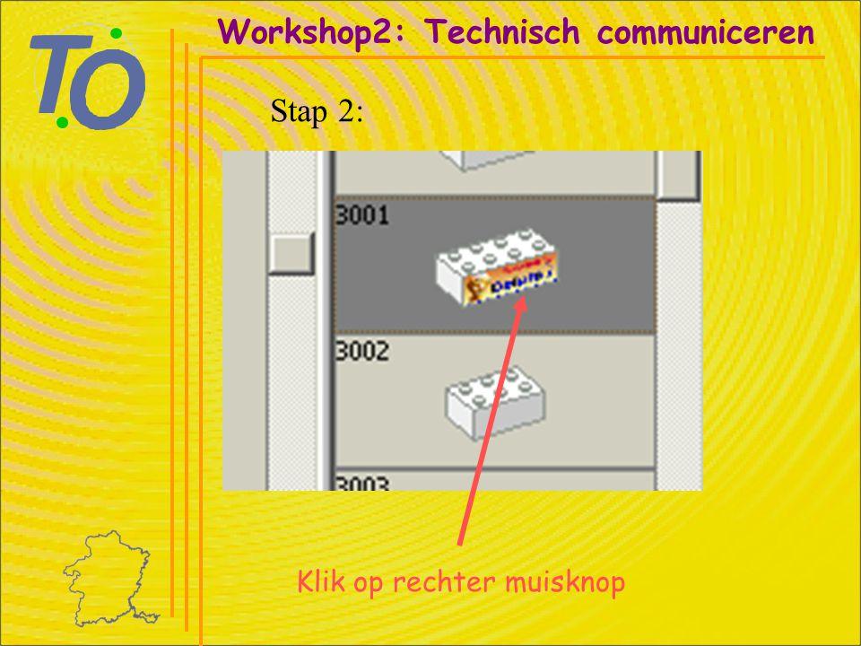 Klik op rechter muisknop Workshop2: Technisch communiceren Stap 2: