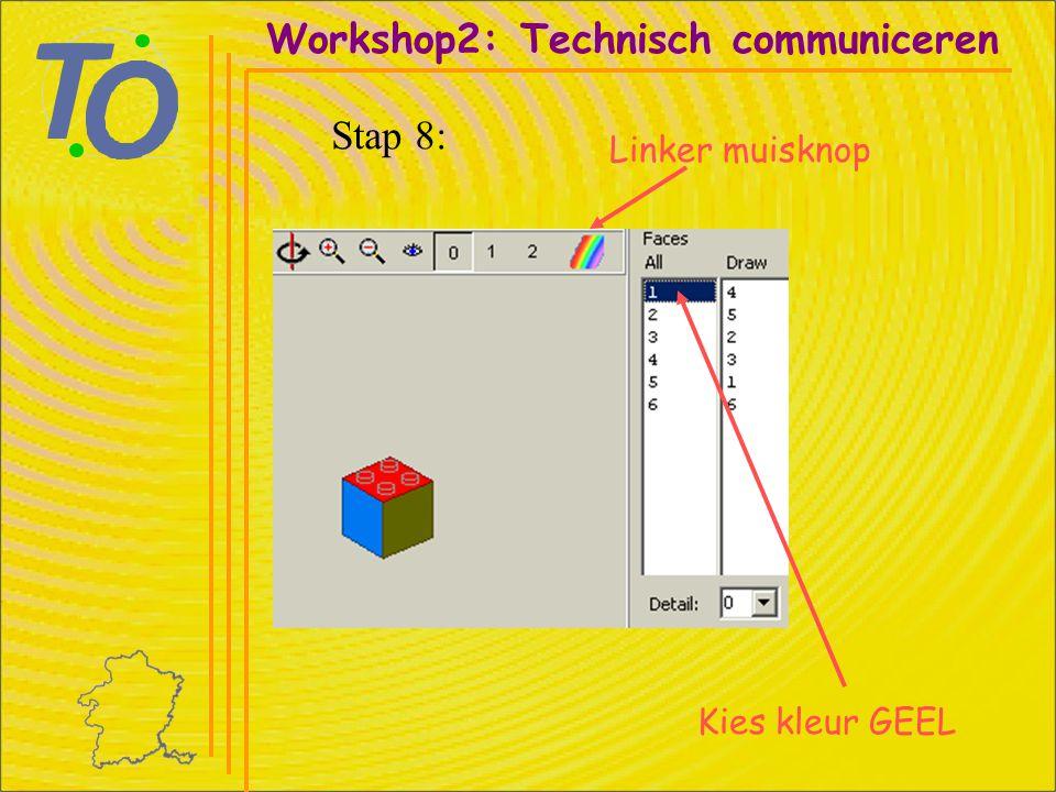 Workshop2: Technisch communiceren Stap 9: Linker muisknop Kies kleur BLAUW