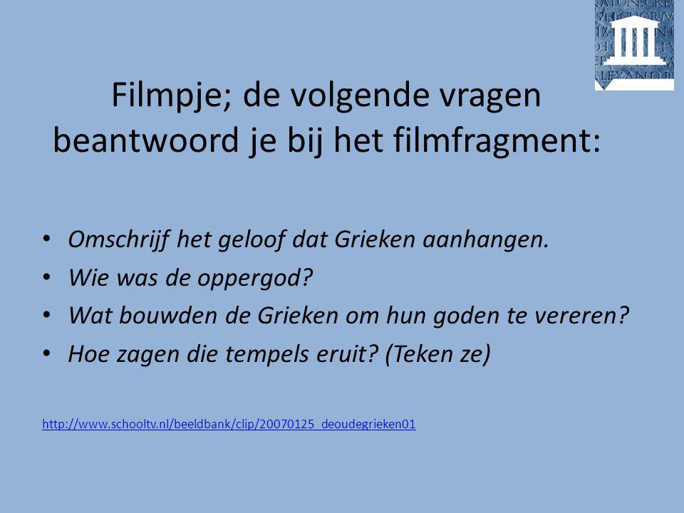 Filmpje; de volgende vragen beantwoord je bij het filmfragment: Omschrijf het geloof dat Grieken aanhangen.