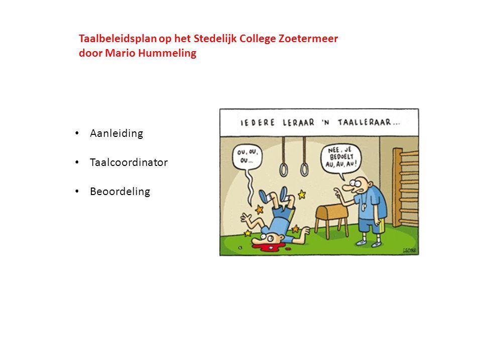 Taalbeleidsplan op het Stedelijk College Zoetermeer door Mario Hummeling Aanleiding Taalcoordinator Beoordeling