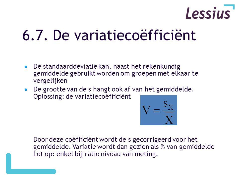 6.7. De variatiecoëfficiënt  De standaarddeviatie kan, naast het rekenkundig gemiddelde gebruikt worden om groepen met elkaar te vergelijken  De gro
