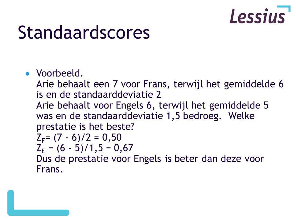 Standaardscores  Voorbeeld. Arie behaalt een 7 voor Frans, terwijl het gemiddelde 6 is en de standaarddeviatie 2 Arie behaalt voor Engels 6, terwijl