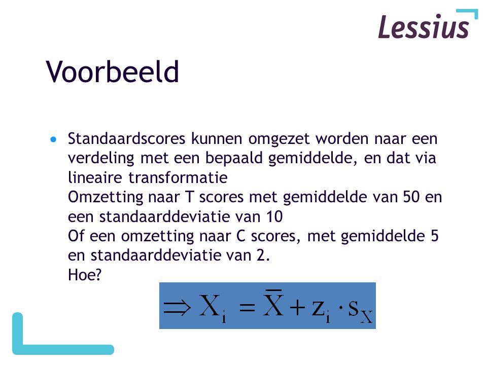 Voorbeeld  Standaardscores kunnen omgezet worden naar een verdeling met een bepaald gemiddelde, en dat via lineaire transformatie Omzetting naar T sc