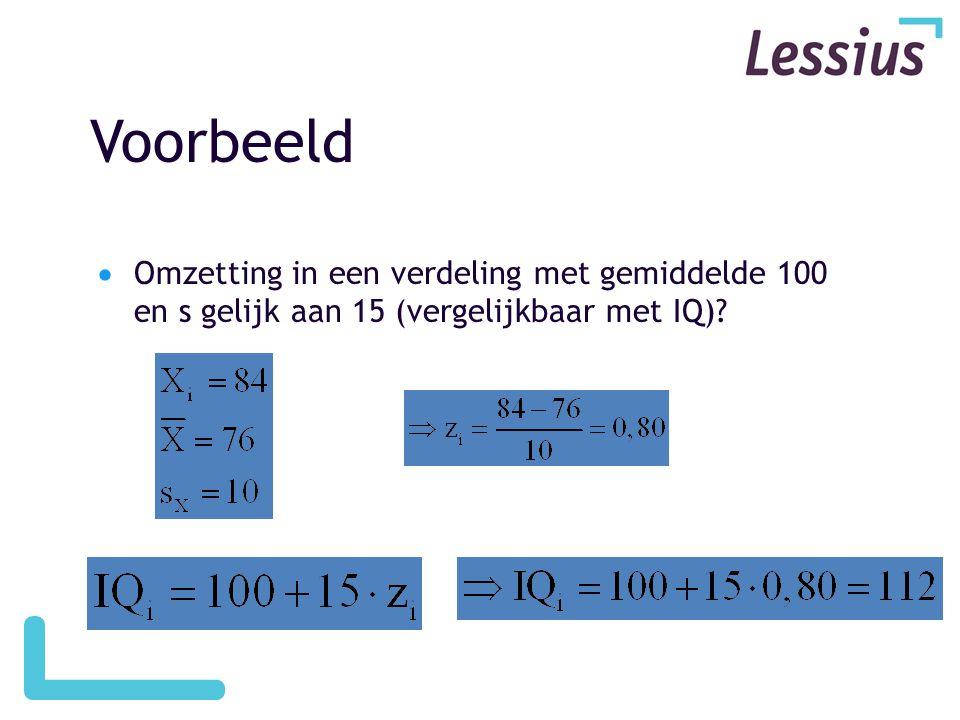 Voorbeeld  Omzetting in een verdeling met gemiddelde 100 en s gelijk aan 15 (vergelijkbaar met IQ)?