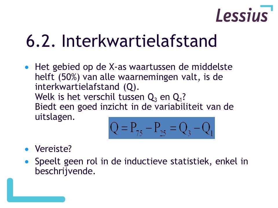 6.2. Interkwartielafstand  Het gebied op de X-as waartussen de middelste helft (50%) van alle waarnemingen valt, is de interkwartielafstand (Q). Welk