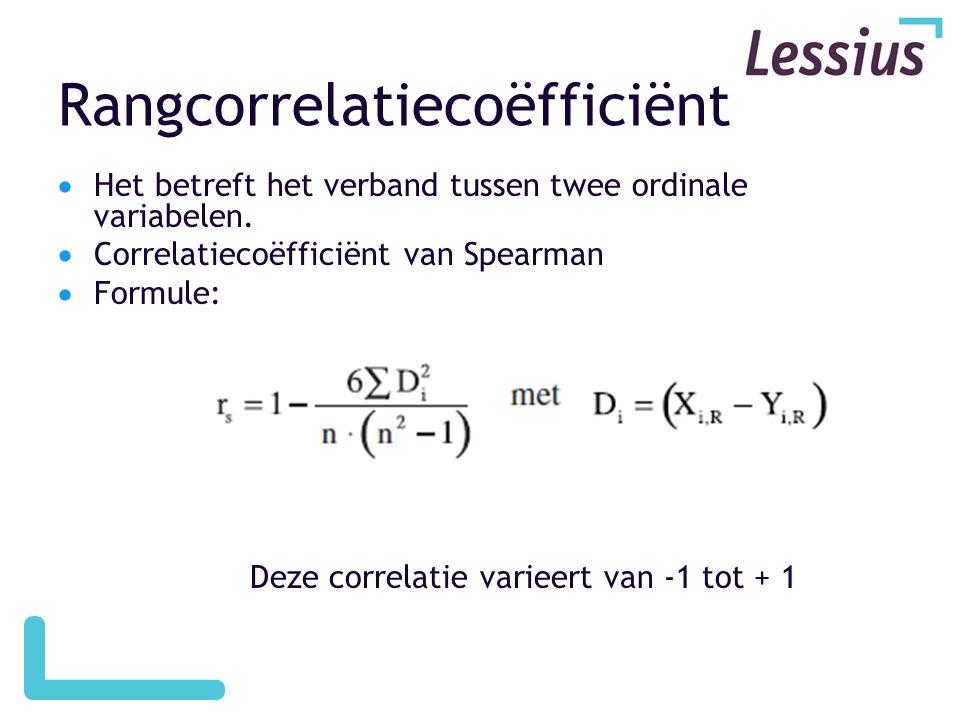 Rangcorrelatiecoëfficiënt  Het betreft het verband tussen twee ordinale variabelen.  Correlatiecoëfficiënt van Spearman  Formule: Deze correlatie v