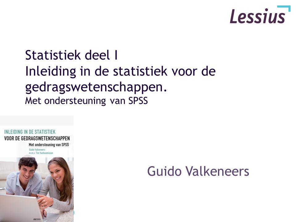 Statistiek deel I Inleiding in de statistiek voor de gedragswetenschappen. Met ondersteuning van SPSS Guido Valkeneers