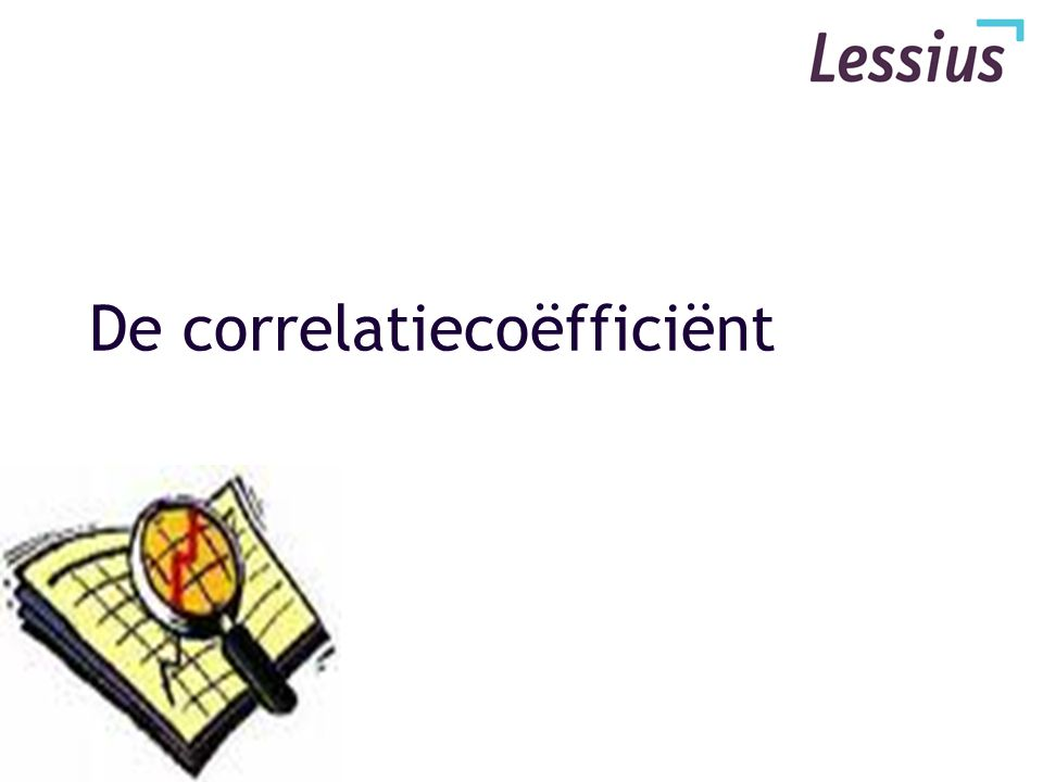 Correlatiecoëfficiënt Bv. intelligentie en schooluitslag