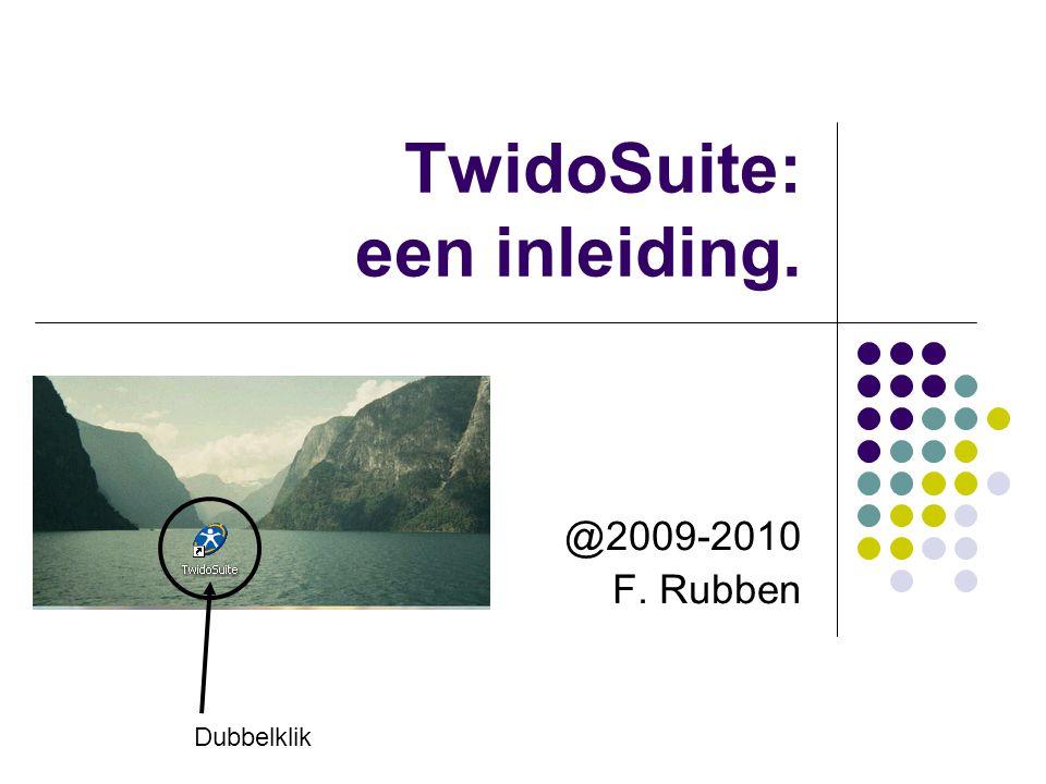 TwidoSuite: een inleiding. @2009-2010 F. Rubben Dubbelklik