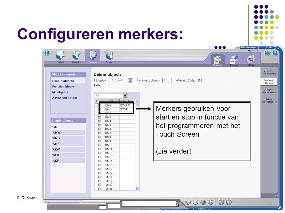 F. RubbenTwidosuite34 Configureren merkers: Merkers gebruiken voor start en stop in functie van het programmeren met het Touch Screen (zie verder)