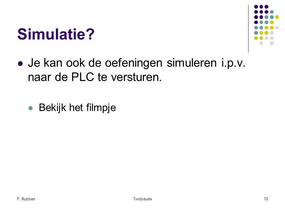 F. RubbenTwidosuite70 Simulatie? Je kan ook de oefeningen simuleren i.p.v. naar de PLC te versturen. Bekijk het filmpje