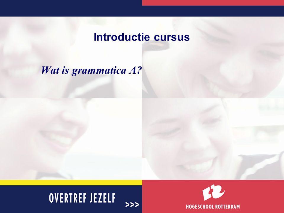 Introductie cursus Waarom grammatica A?