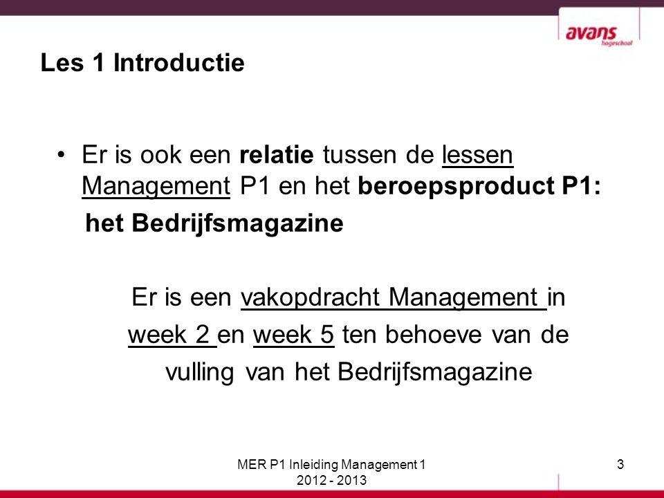 64 (Organisatie-) principes Rabobank: Wij vinden het belangrijk dat onze klanten ons ervaren en herkennen in: Integriteit: handelen overeenkomstig de bedoelingen die wij zeggen te hebben Respect: zo met klanten omgaan dat zij het respect van de bank ervaren Deskundigheid: in staat zijn om wat we zeggen waar te maken Bedrijfskunde MER P1 Inleiding Management 1 2012 - 2013