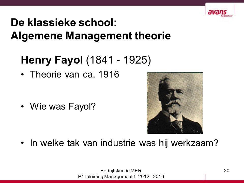 30 De klassieke school: Algemene Management theorie Henry Fayol (1841 - 1925) Theorie van ca. 1916 Wie was Fayol? In welke tak van industrie was hij w