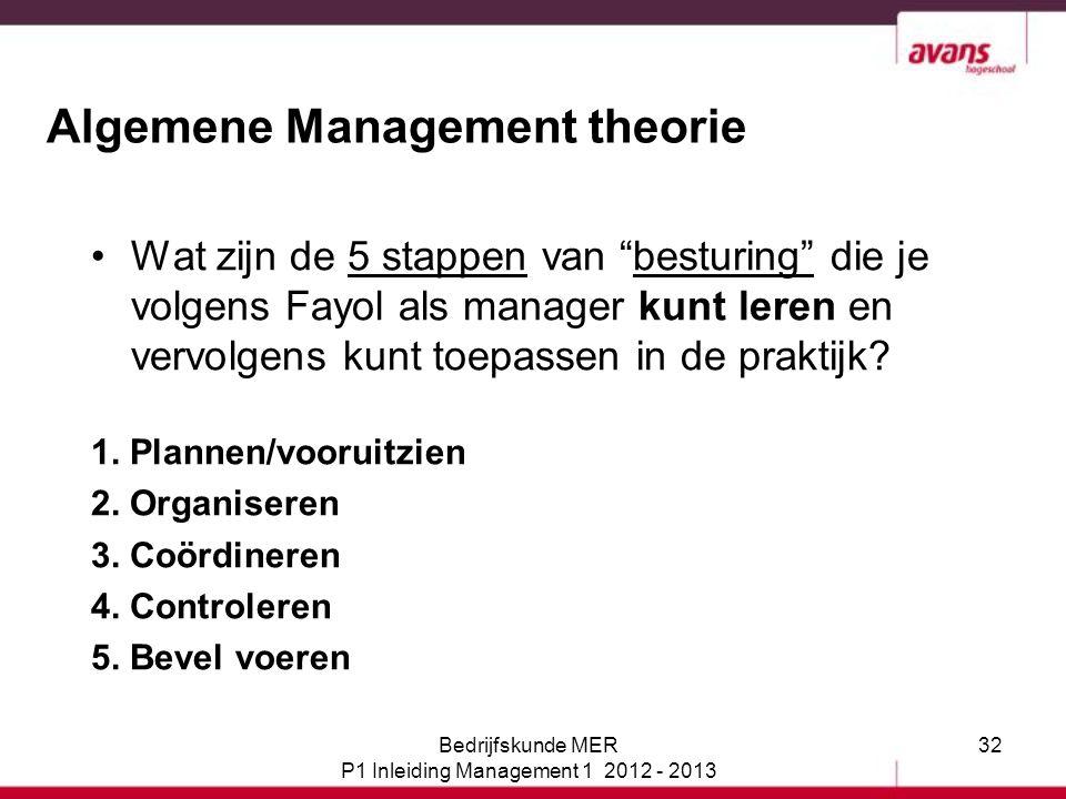 """32 Algemene Management theorie Wat zijn de 5 stappen van """"besturing"""" die je volgens Fayol als manager kunt leren en vervolgens kunt toepassen in de pr"""