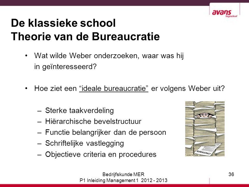 """36 De klassieke school Theorie van de Bureaucratie Wat wilde Weber onderzoeken, waar was hij in geïnteresseerd? Hoe ziet een """"ideale bureaucratie"""" er"""