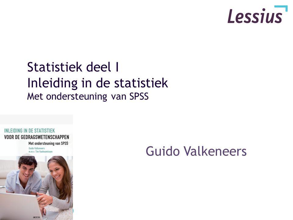Statistiek deel I Inleiding in de statistiek Met ondersteuning van SPSS Guido Valkeneers