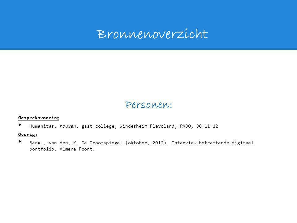 Bronnenoverzicht Personen: Gespreksvoering Humanitas, rouwen, gast college, Windesheim Flevoland, PABO, 30-11-12 Overig: Berg, van den, K. De Droomspi
