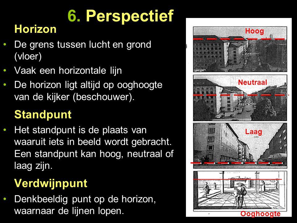 Horizon De grens tussen lucht en grond (vloer) Vaak een horizontale lijn De horizon ligt altijd op ooghoogte van de kijker (beschouwer). Standpunt Het