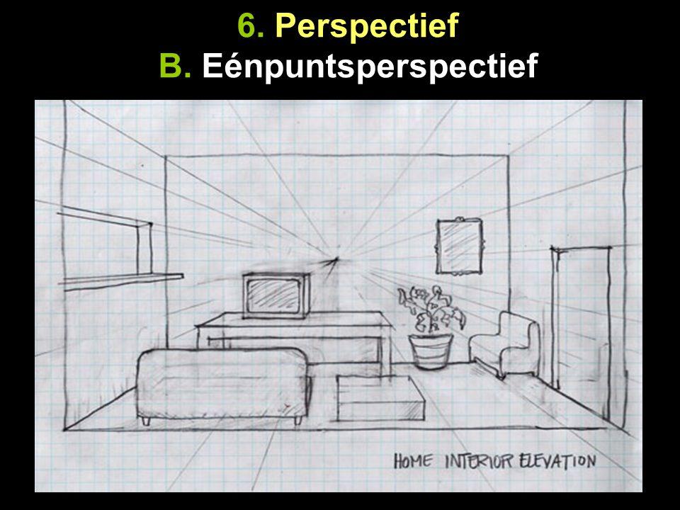 6. Perspectief B. Eénpuntsperspectief