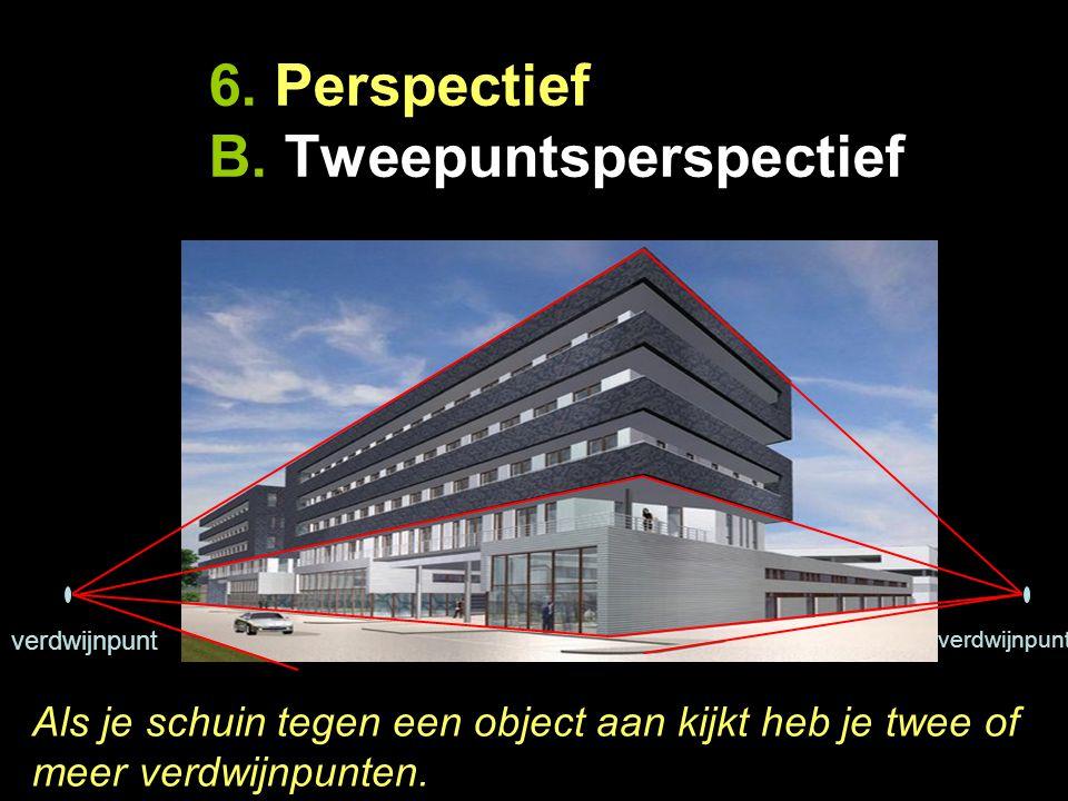 6. Perspectief B. Tweepuntsperspectief verdwijnpunt Als je schuin tegen een object aan kijkt heb je twee of meer verdwijnpunten.