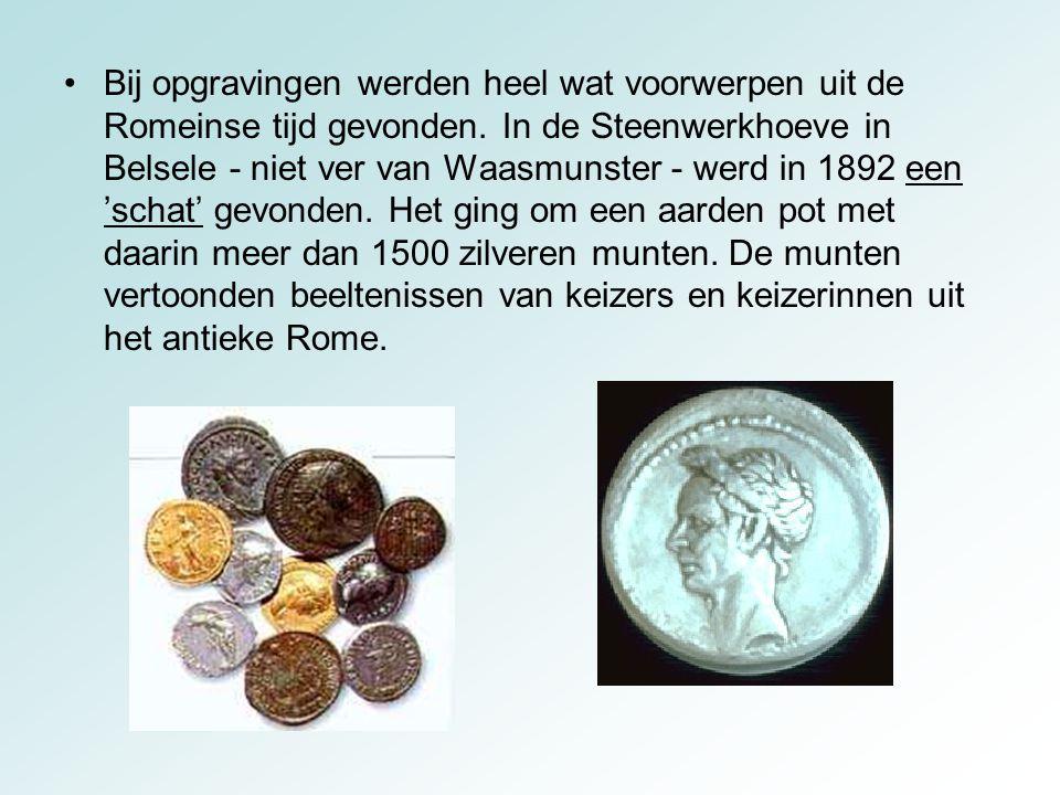 Bij opgravingen werden heel wat voorwerpen uit de Romeinse tijd gevonden. In de Steenwerkhoeve in Belsele - niet ver van Waasmunster - werd in 1892 ee