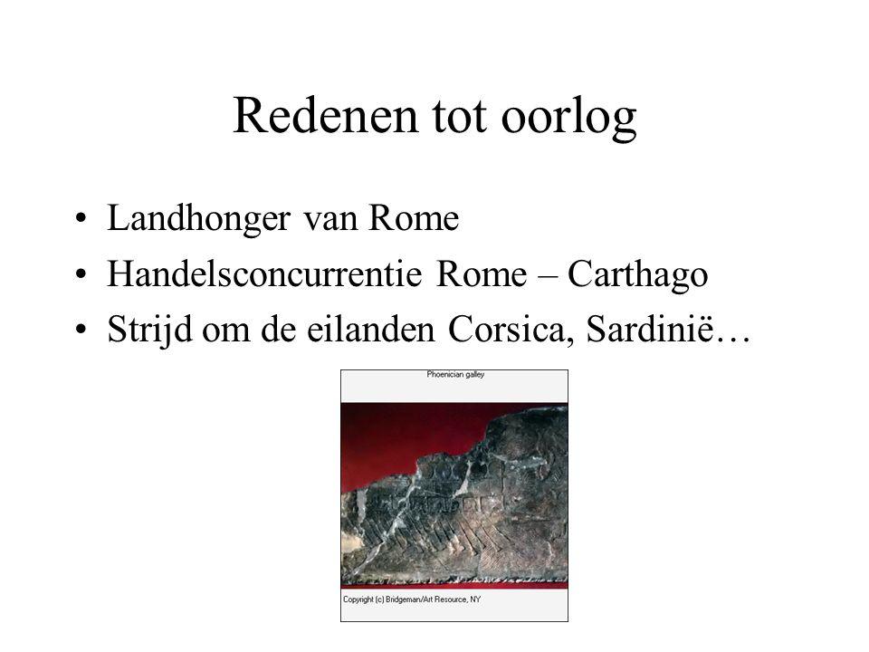 Redenen tot oorlog Landhonger van Rome Handelsconcurrentie Rome – Carthago Strijd om de eilanden Corsica, Sardinië…