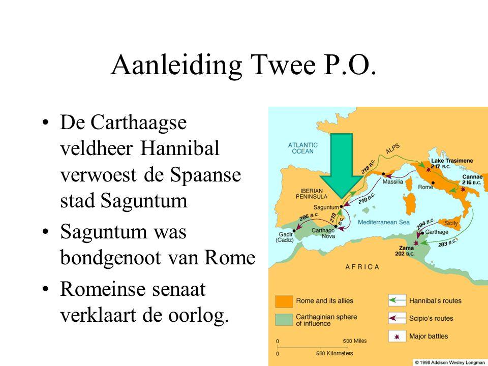 Aanleiding Twee P.O. De Carthaagse veldheer Hannibal verwoest de Spaanse stad Saguntum Saguntum was bondgenoot van Rome Romeinse senaat verklaart de o