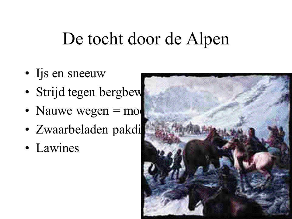 De tocht door de Alpen Ijs en sneeuw Strijd tegen bergbewoners Nauwe wegen = moeilijk vechten Zwaarbeladen pakdieren Lawines