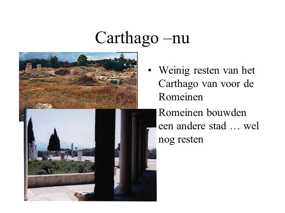 Carthago –nu Weinig resten van het Carthago van voor de Romeinen Romeinen bouwden een andere stad … wel nog resten