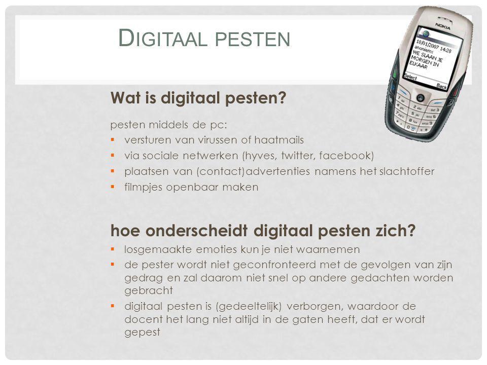 Wat is digitaal pesten? pesten middels de pc:  versturen van virussen of haatmails  via sociale netwerken (hyves, twitter, facebook)  plaatsen van