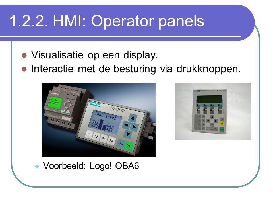 1.2.2. HMI: Operator panels Visualisatie op een display. Interactie met de besturing via drukknoppen. Voorbeeld: Logo! OBA6