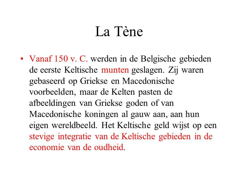 La Tène Vanaf 150 v.C. werden in de Belgische gebieden de eerste Keltische munten geslagen.