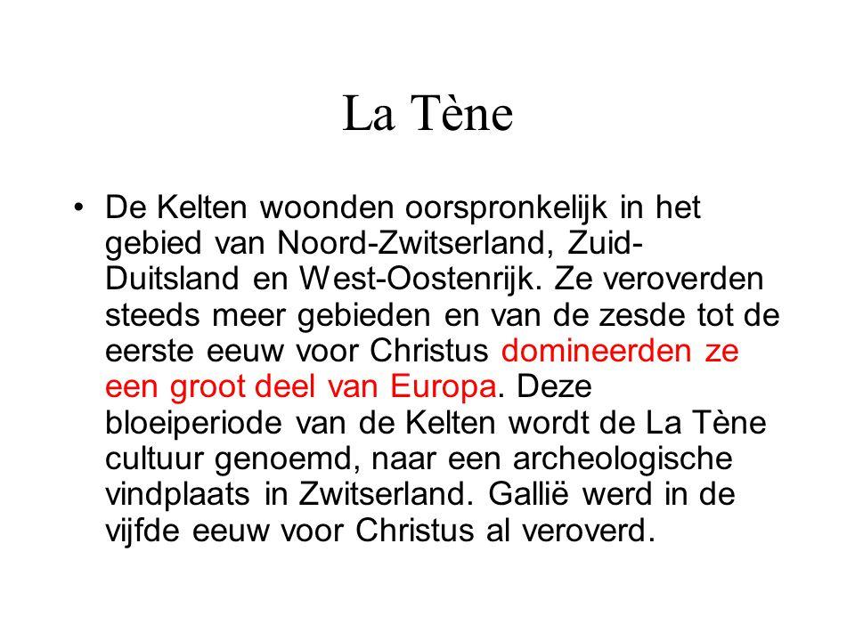 La Tène De Kelten woonden oorspronkelijk in het gebied van Noord-Zwitserland, Zuid- Duitsland en West-Oostenrijk.