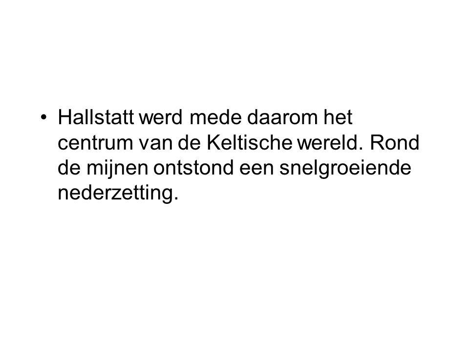 Hallstatt werd mede daarom het centrum van de Keltische wereld.