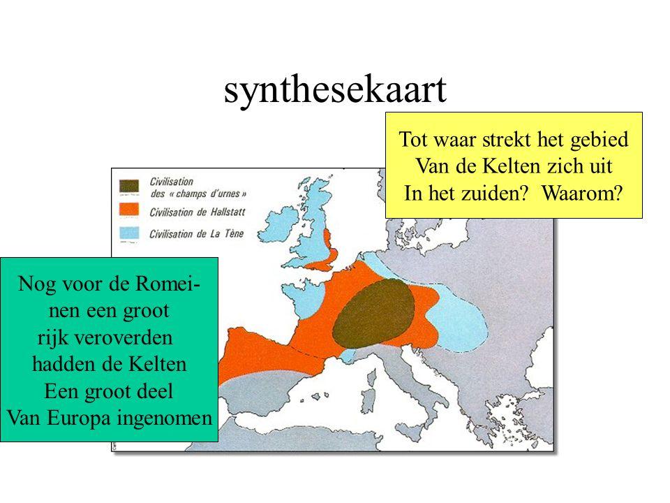 synthesekaart Nog voor de Romei- nen een groot rijk veroverden hadden de Kelten Een groot deel Van Europa ingenomen Tot waar strekt het gebied Van de Kelten zich uit In het zuiden.