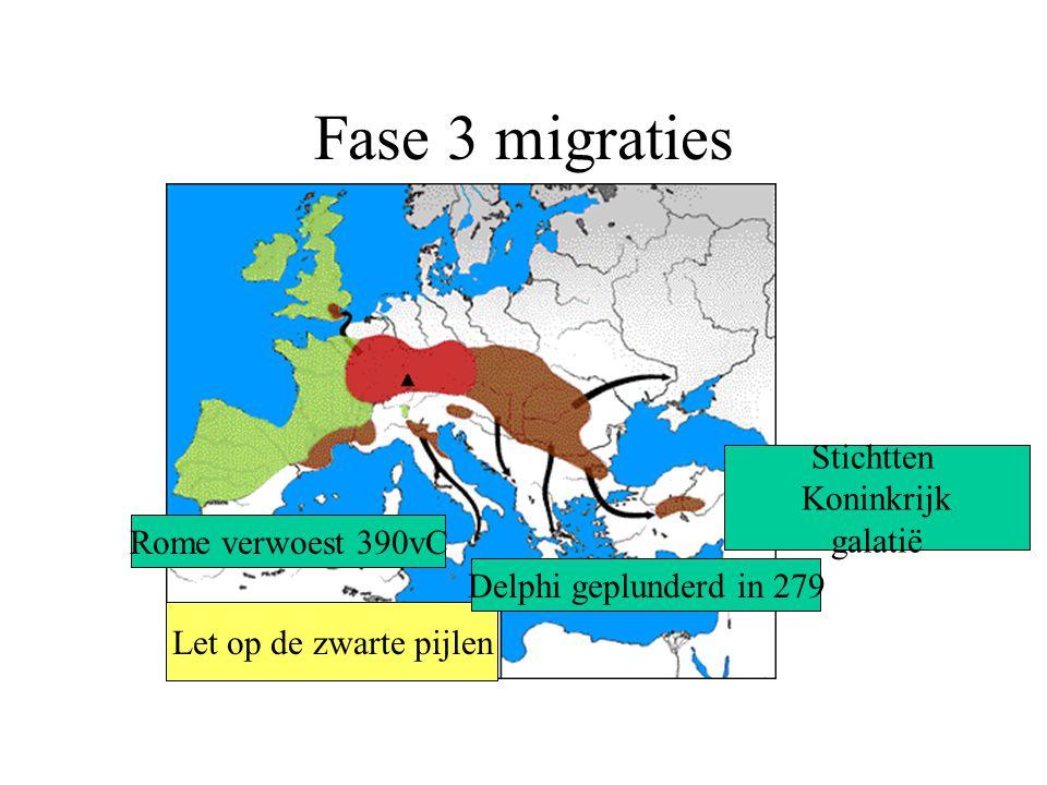 Fase 3 migraties Let op de zwarte pijlen Delphi geplunderd in 279 Rome verwoest 390vC Stichtten Koninkrijk galatië
