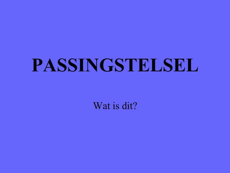 PASSINGSTELSEL Wat is dit?