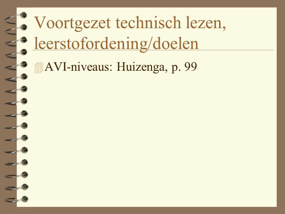 Voortgezet technisch lezen, leerstofordening/doelen 4 AVI-niveaus: Huizenga, p. 99