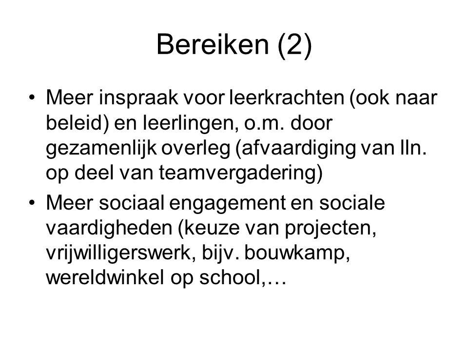 Bereiken (2) Meer inspraak voor leerkrachten (ook naar beleid) en leerlingen, o.m.