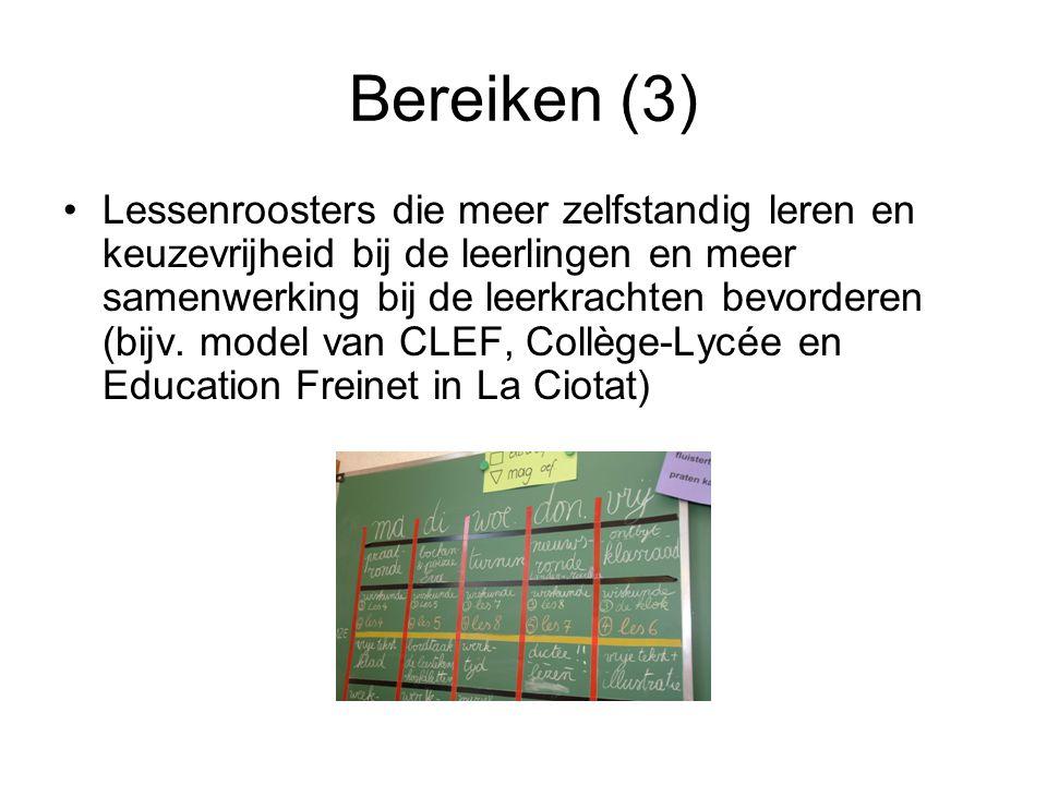 Bereiken (3) Lessenroosters die meer zelfstandig leren en keuzevrijheid bij de leerlingen en meer samenwerking bij de leerkrachten bevorderen (bijv.