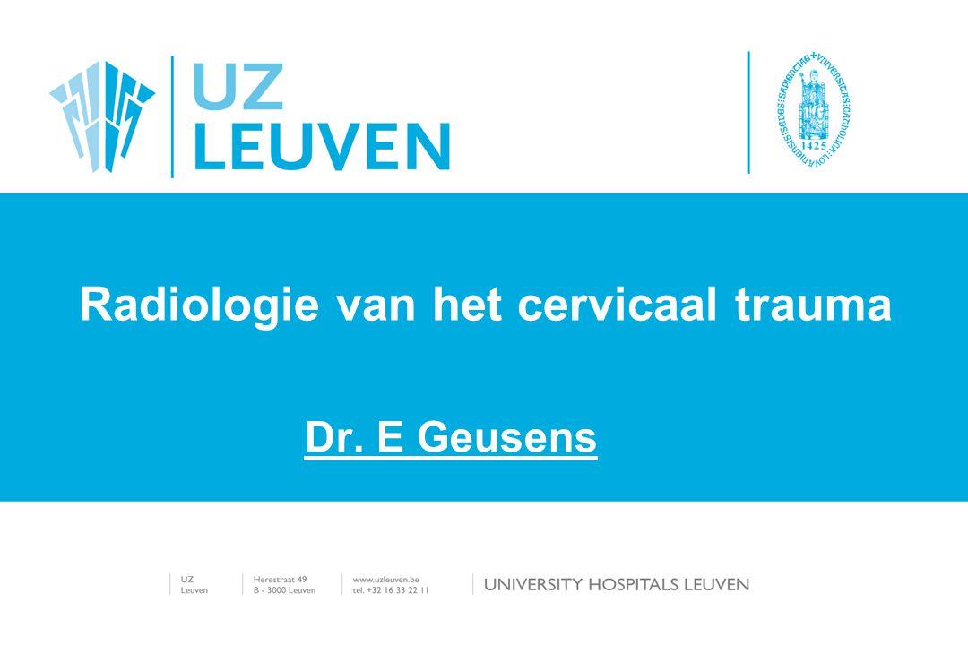 Dr. E Geusens E Radiologie van het cervicaal trauma