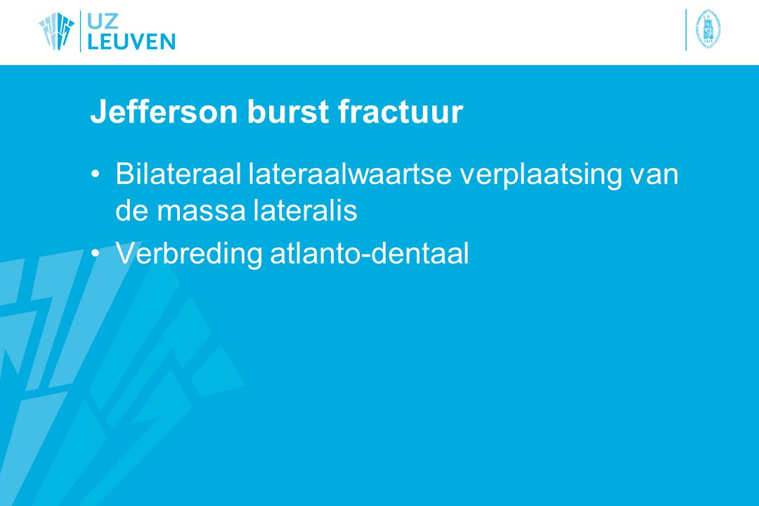 Jefferson burst fractuur Bilateraal lateraalwaartse verplaatsing van de massa lateralis Verbreding atlanto-dentaal
