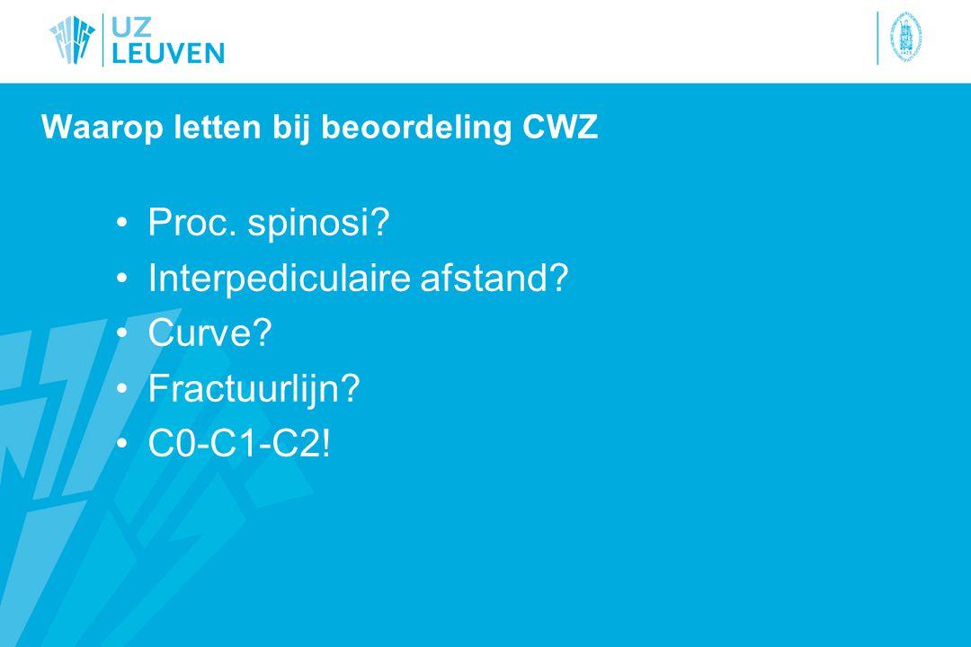 Conclusie CWZ letsels zijn frequent Worden gemakkelijk gemist Maar wie weet naar wat hij/zij zoekt… … ziet (vaak) ook de pathologie.