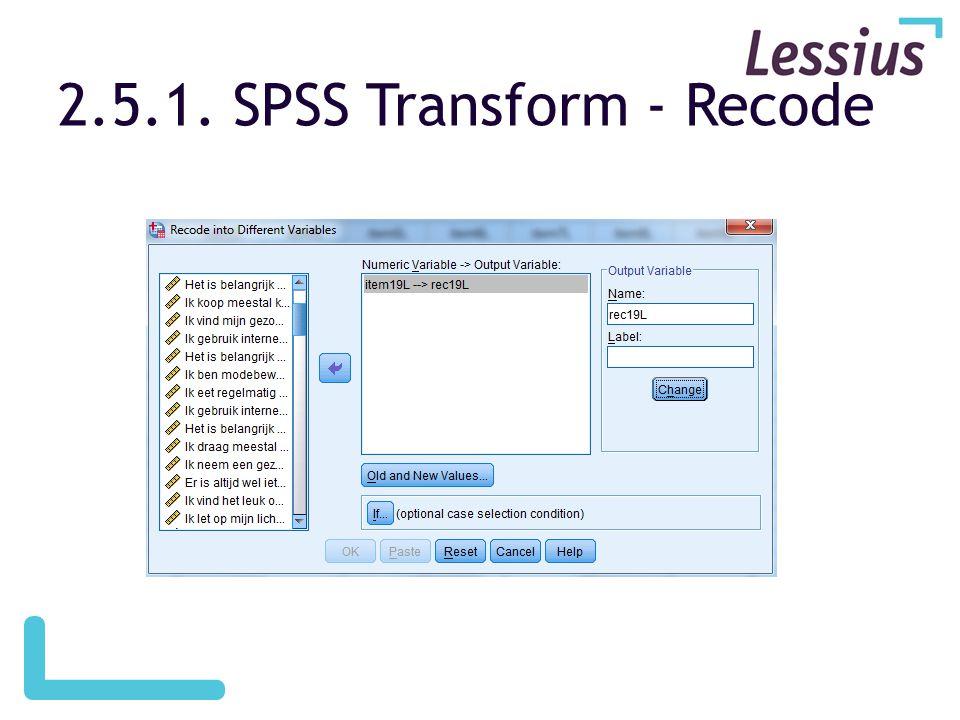 2.5.1. SPSS Transform - Recode