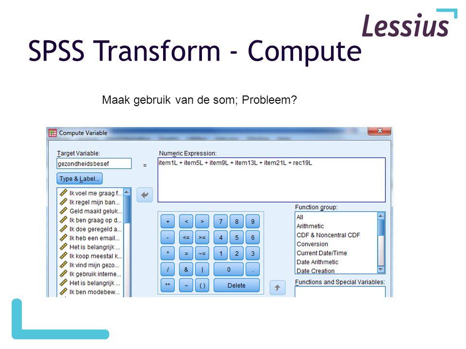 SPSS Transform - Compute Maak gebruik van de som; Probleem?