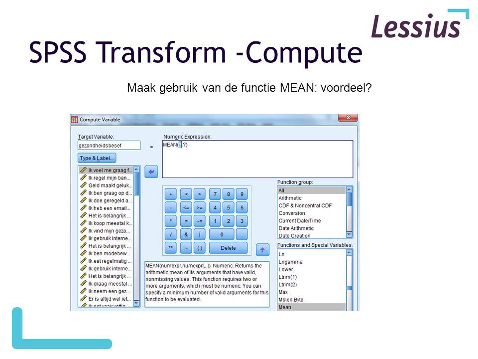 SPSS Transform -Compute Maak gebruik van de functie MEAN: voordeel?